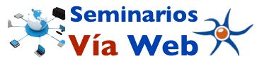 Seminarios Vía Web
